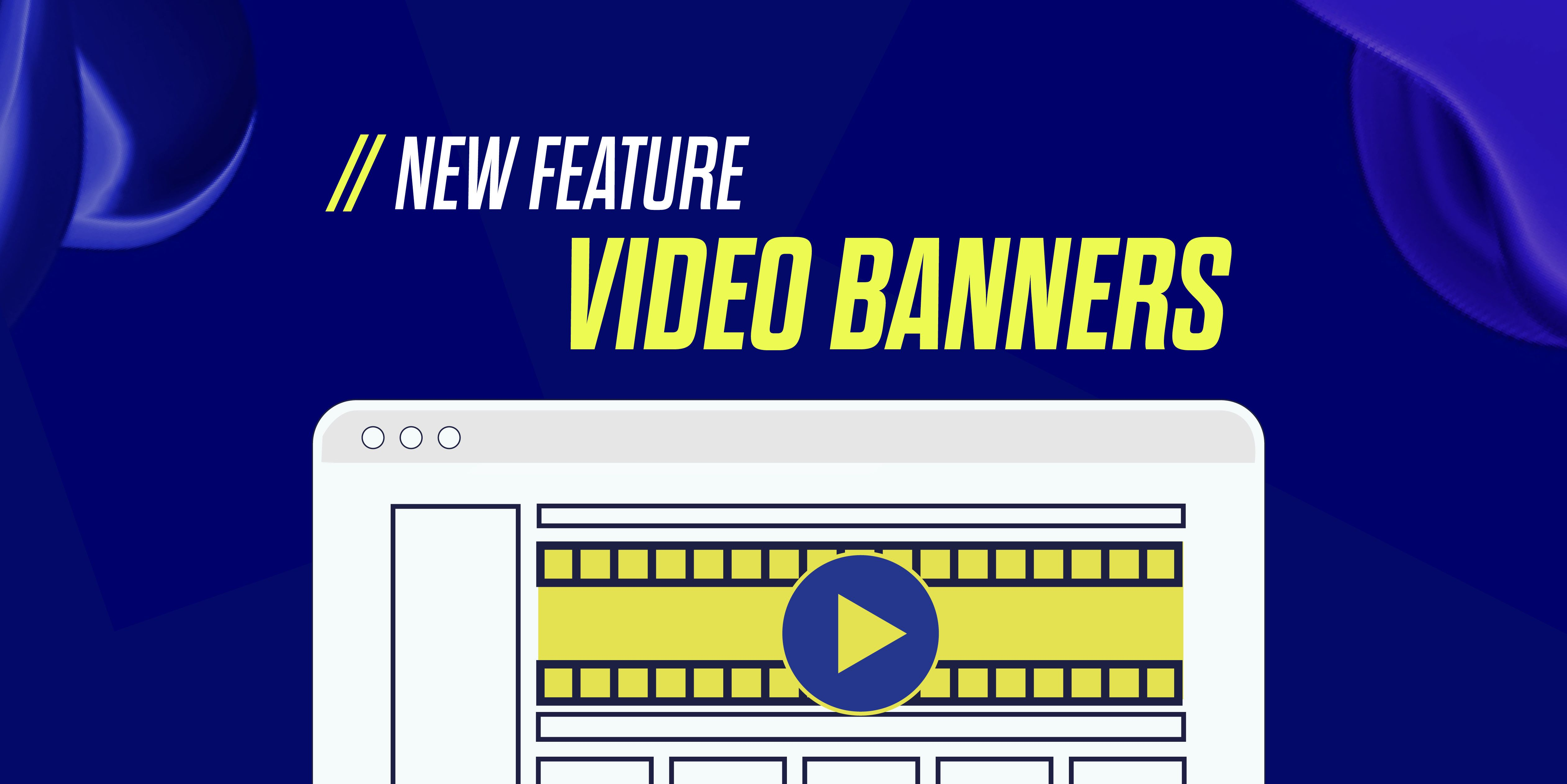 New feature Video banners
