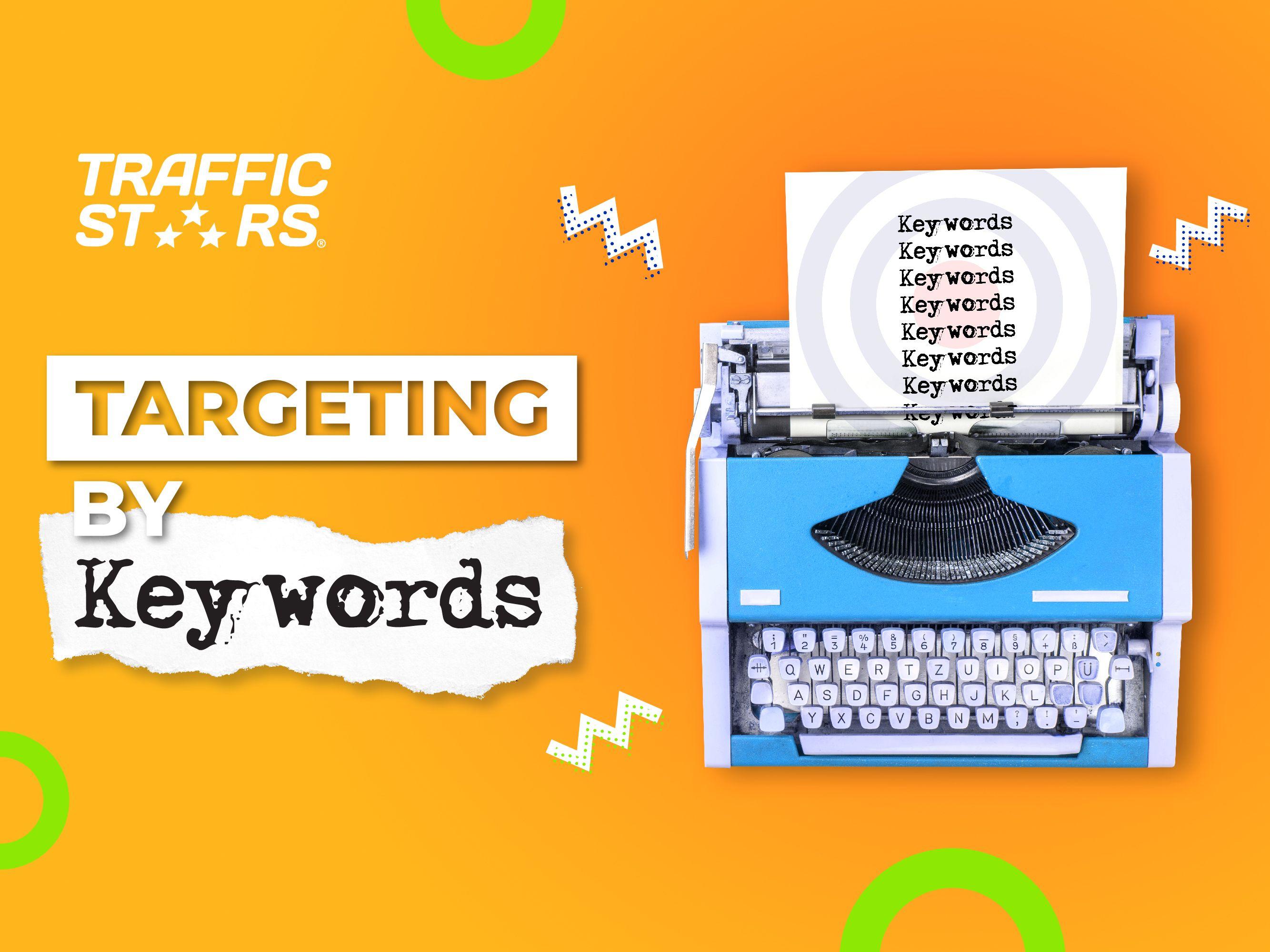 Targeting by keywords – TrafficStars